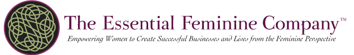 The Essential Feminine Company - Empowering Women to Create Successful Businesses and Lives
